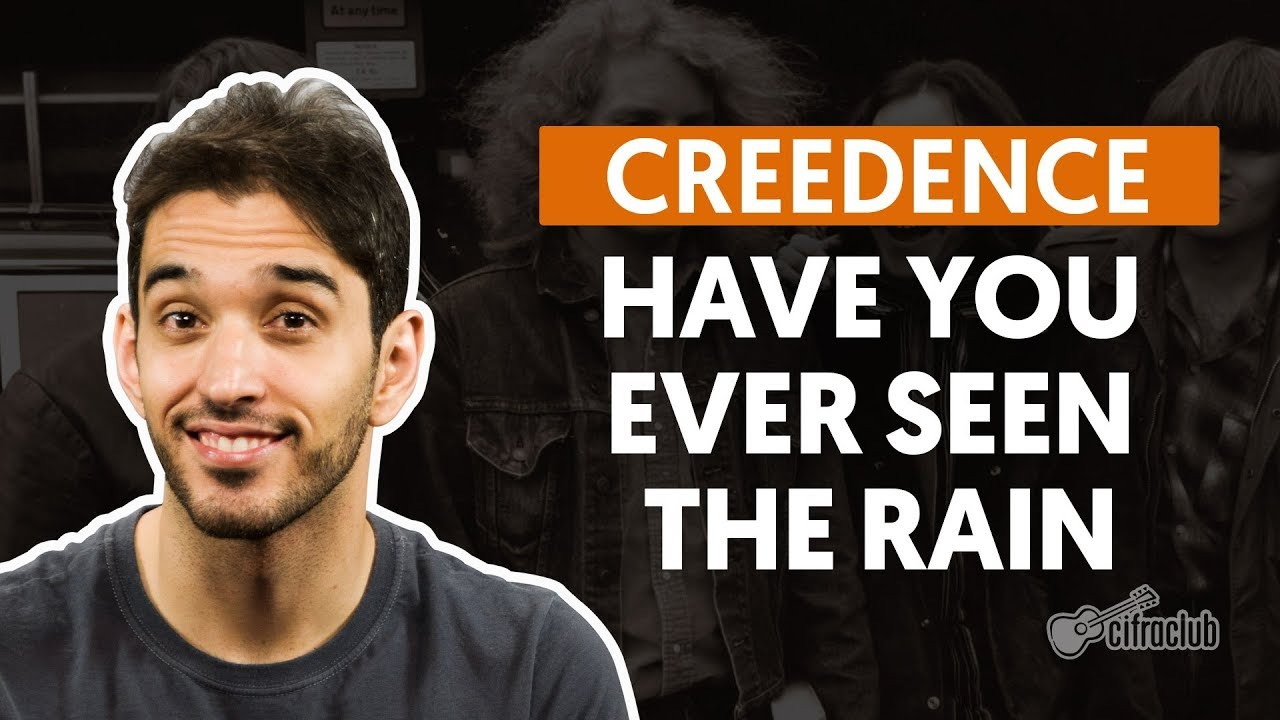 have you ever seen the rain cree